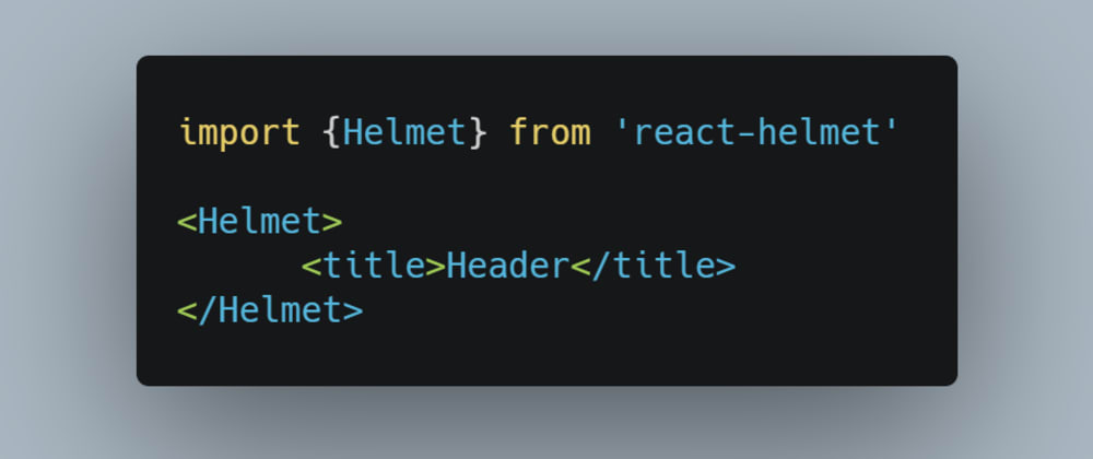 Cover image for Changing Headers in React with react-helmet.