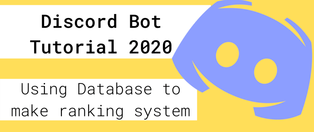 Cover image for Discord Bot Tutorial - Make an XP ranking system