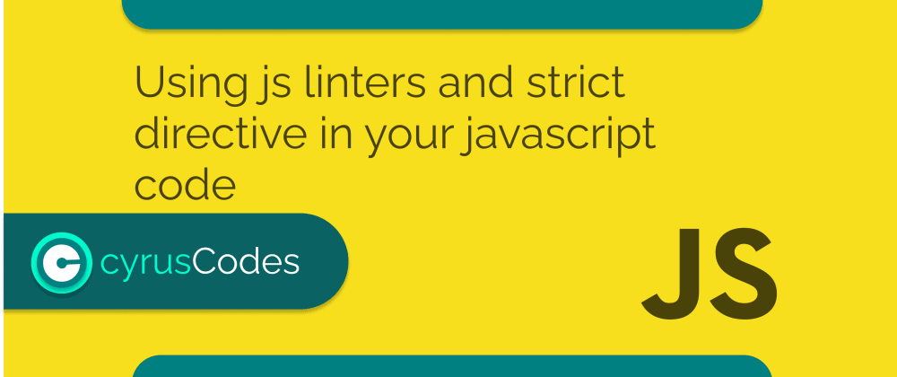 Cover image for Using js linters and strict directive in your javascript code