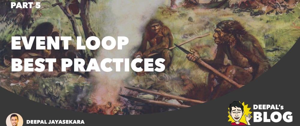 Cover image for Event Loop Best Practices — NodeJS Event Loop Part 5