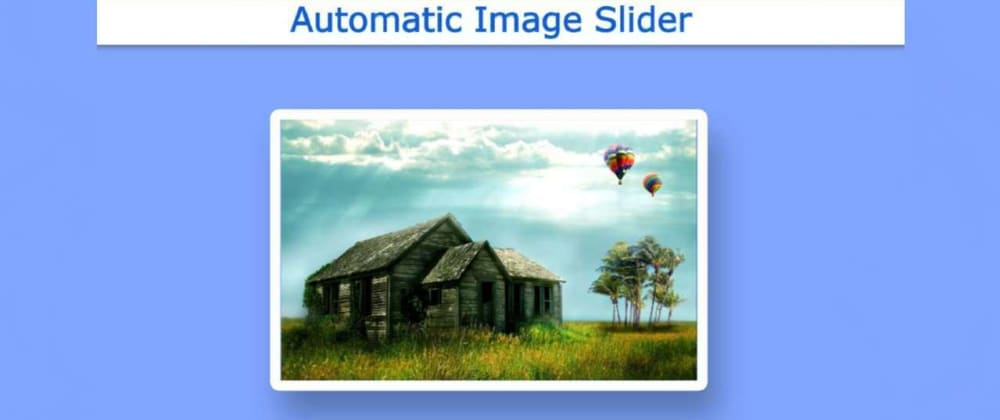 Cover image for Automatic Image Slider using only HTML & CSS