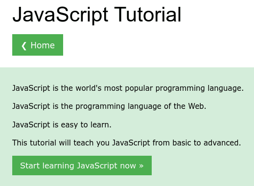 JavaScript is the world's most popular programming language. / JavaScript is the programming language of the Web. / JavaScript is easy to learn. / This tutorial will teach you JavaScript from basic to advanced. / Start learning JavaScript now
