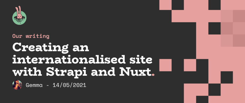 Cover image for Creating an internationalised site with Strapi and Nuxt