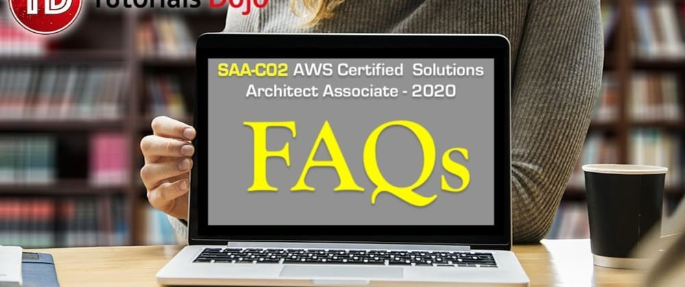 Cover image for SAA-C02 FAQs - New AWS Certified Solutions Architect Exam 2020