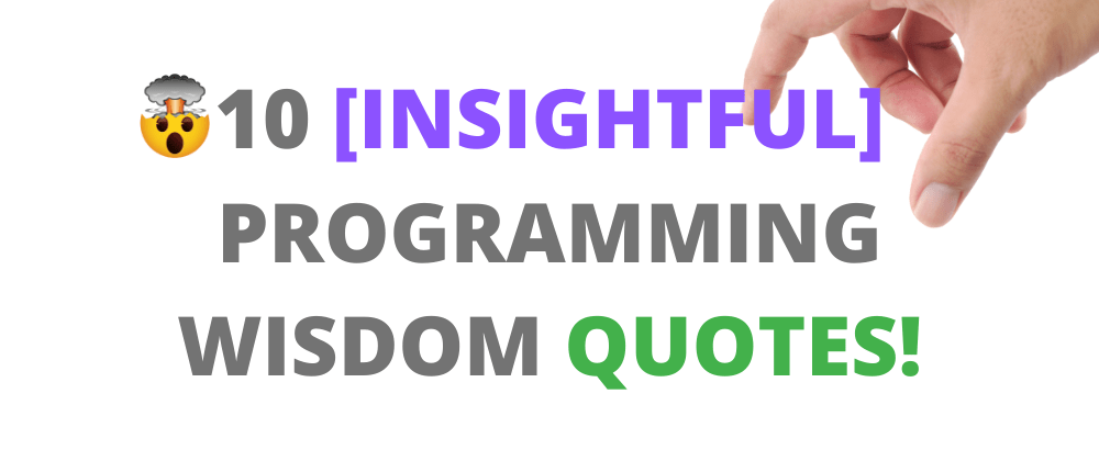 Cover image for 🤯 10 [Insightful] Programming Wisdom Quotes!