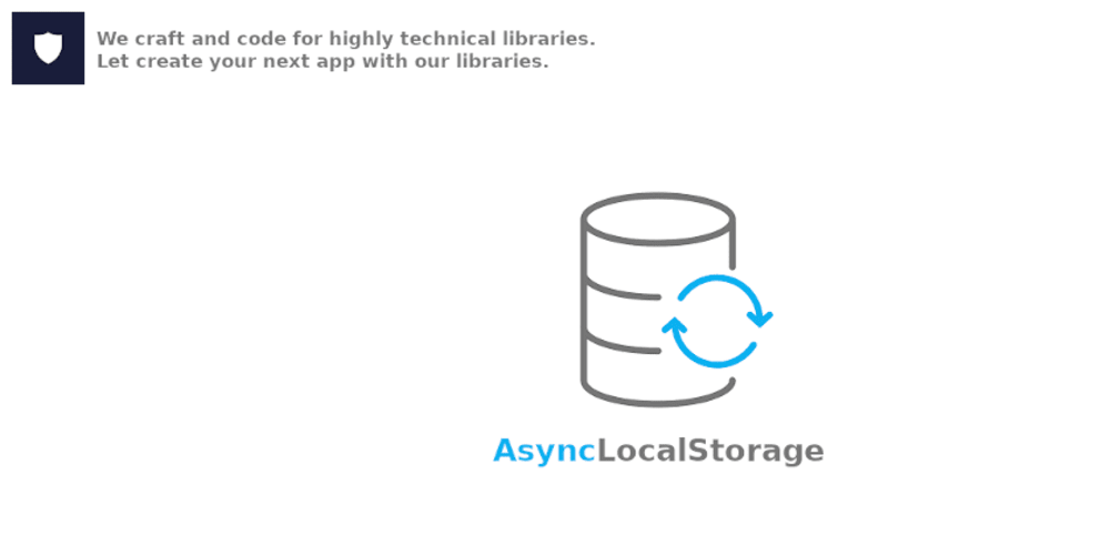 Why AsyncLocalStorage instead of LocalStorage?