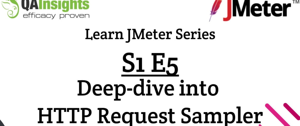 Cover image for S1E5 Learn JMeter Series - Deep dive into HTTP Request