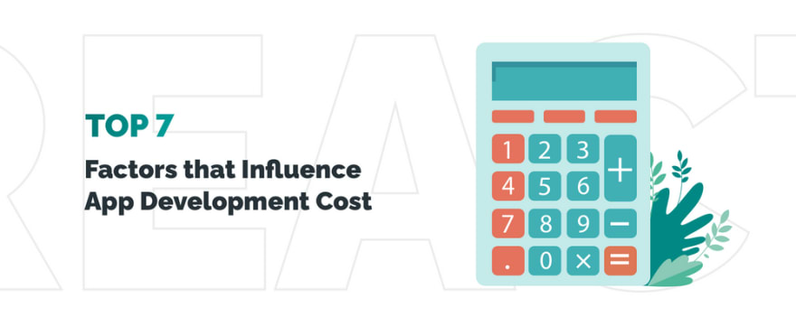 Top 7 Factors that Influence App Development Cost