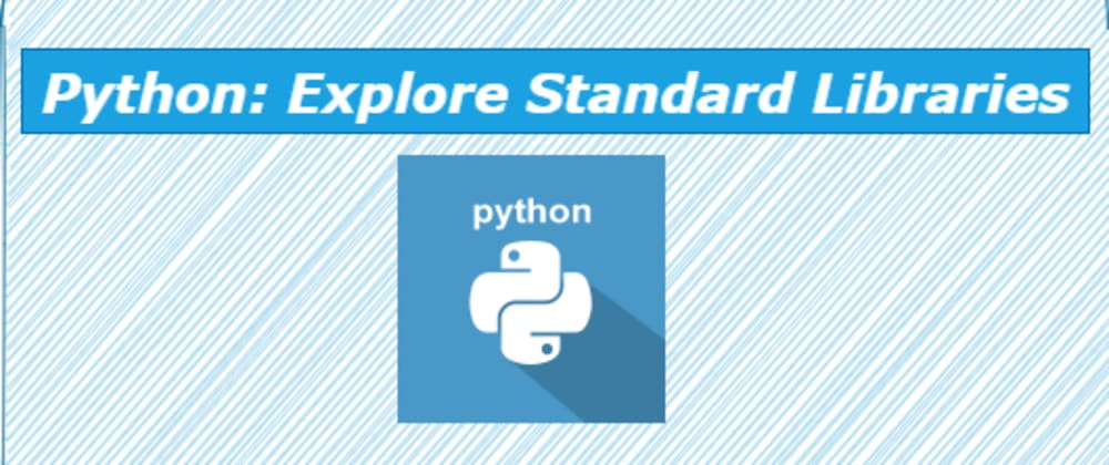 Cover image for Python: Explore Standard Libraries