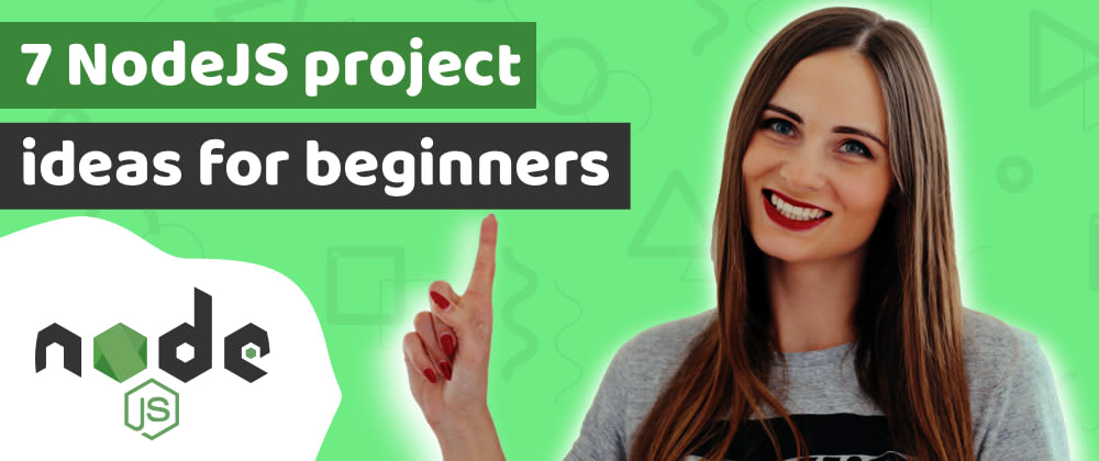 7 amazing Node JS project ideas for beginners, to practice your skill and get hired