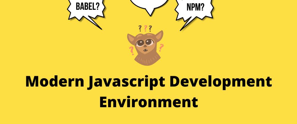 Cover image for Modern Javascript Development Environment