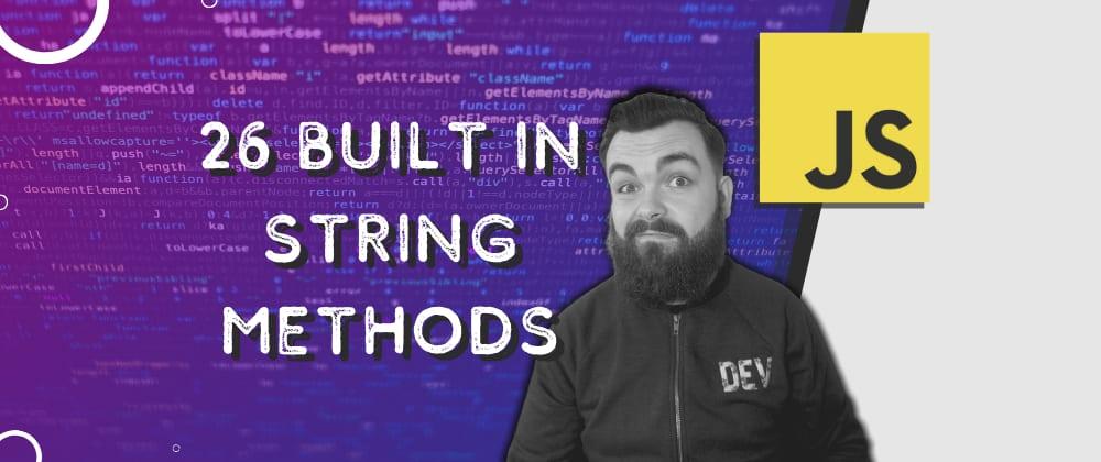 Cover image for 🚀 26 Built-in String Methods | JavaScript