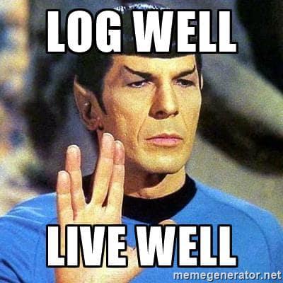 Log well. Live well!
