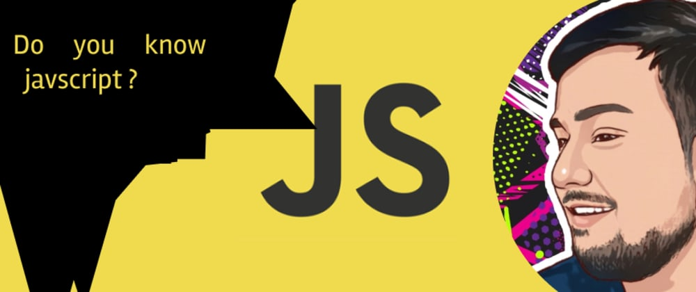 Cover image for New Series: Do You know javascript?