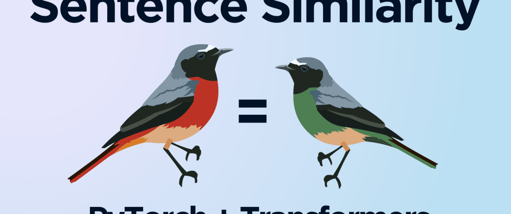 Cover image for Sentence Similarity With Transformers and PyTorch