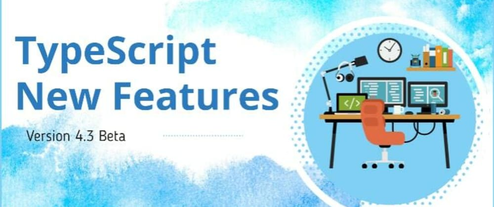 Cover image for 🔥🔥 Typescript New Version Features
