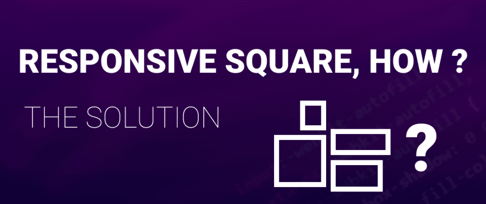 Cover image for Responsive square, HOW ? 🤔, here's the solution !