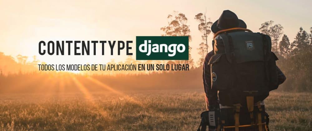 Cover image for ¿Qué hace la aplicación ContentType en Django?