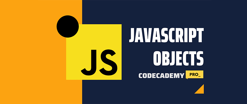 Cover image for JavaScript Objects Crash Course - Codecademy PRO version