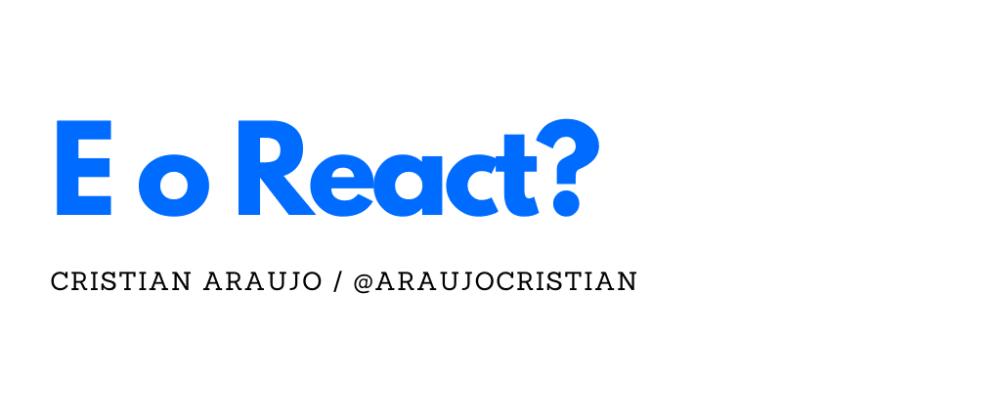 Cover image for E o React? Parte 1