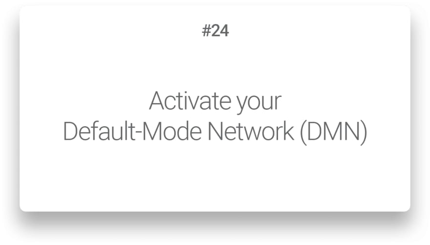 Activate your Default-Mode Network