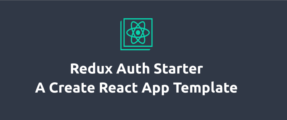 Cover image for Redux Auth Starter: A Zero Config CRA Template