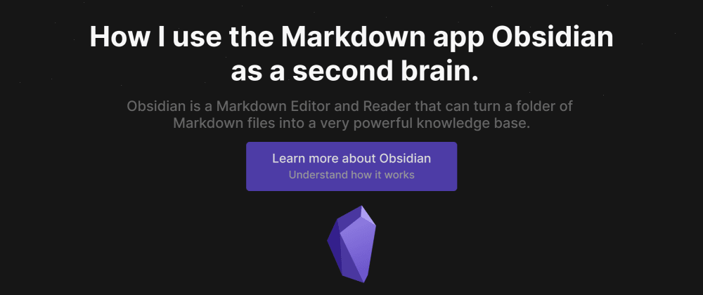 Cover image for How I use the Markdown app Obsidian as a second brain