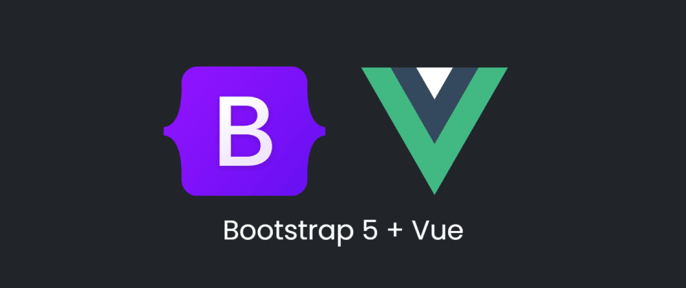 Cover image for Using Bootstrap 5 with Vue.js