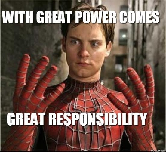 Spiderman - with great power comes great responsibility