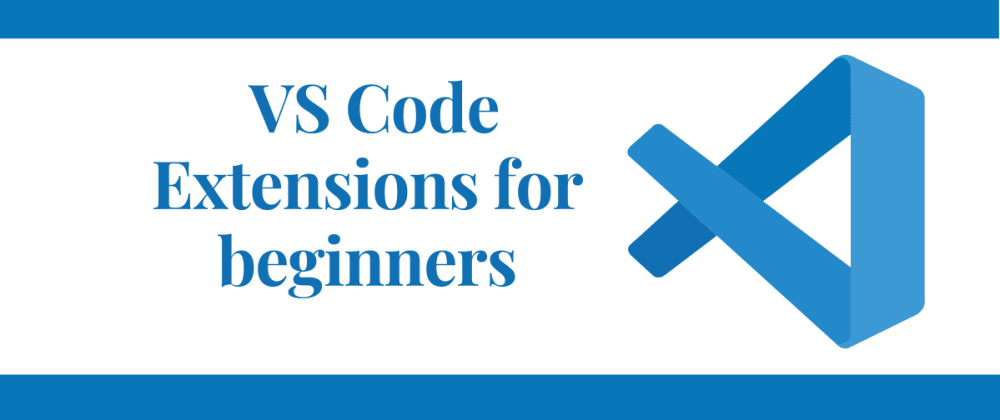 Cover image for 7 must-have extensions of VS Code