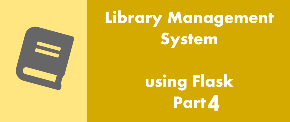 Cover image for Flask Delicious Tutorial : Building a Library Management System Part 4 - Focus on Responses