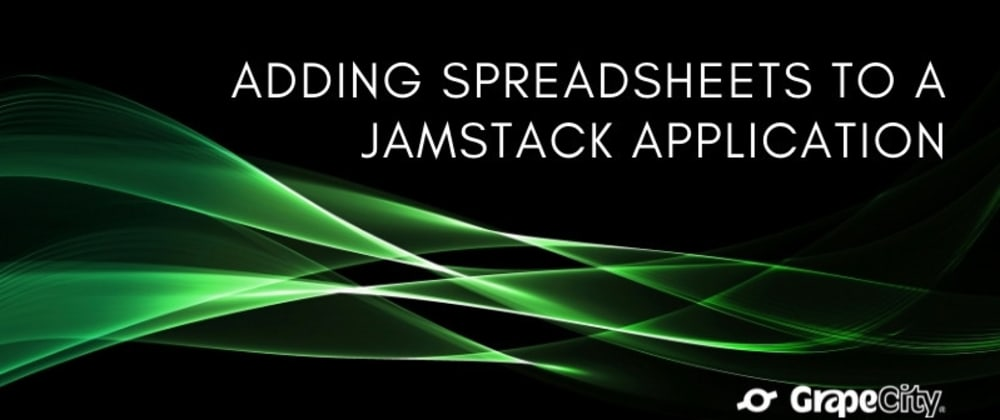 Cover image for Adding Spreadsheets to a Jamstack Application