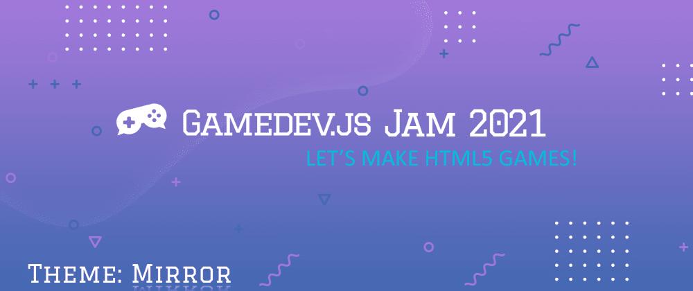 Cover image for Gamedev.js Jam 2021 post mortem