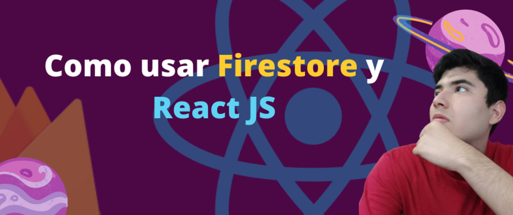 Cover image for Como usar Firestore y React JS