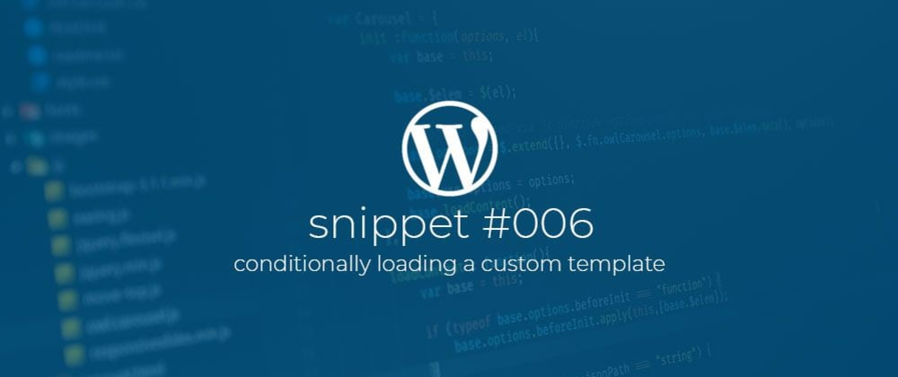 Cover image for WP Snippet #006 Conditionally loading a custom template.
