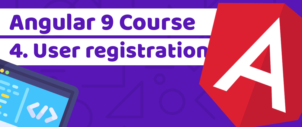 Cover image for Learn Angular 9 with Tailwind CSS by building a banking app - Lesson 4: User registration