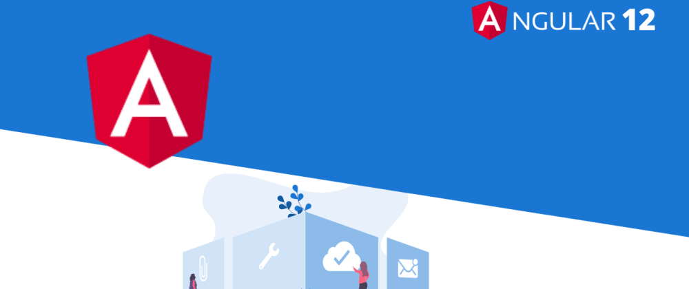Cover image for ⭐Angular 12 Now Available ⭐