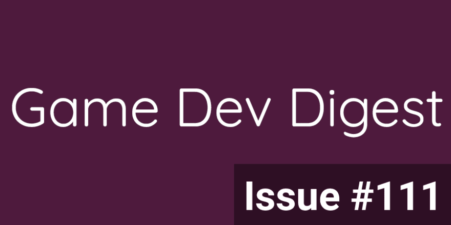 Issue #111 - Gamedev Tricks And Patterns