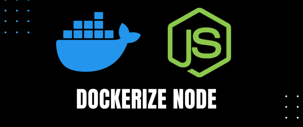 Cover image for Dockerize your Node app