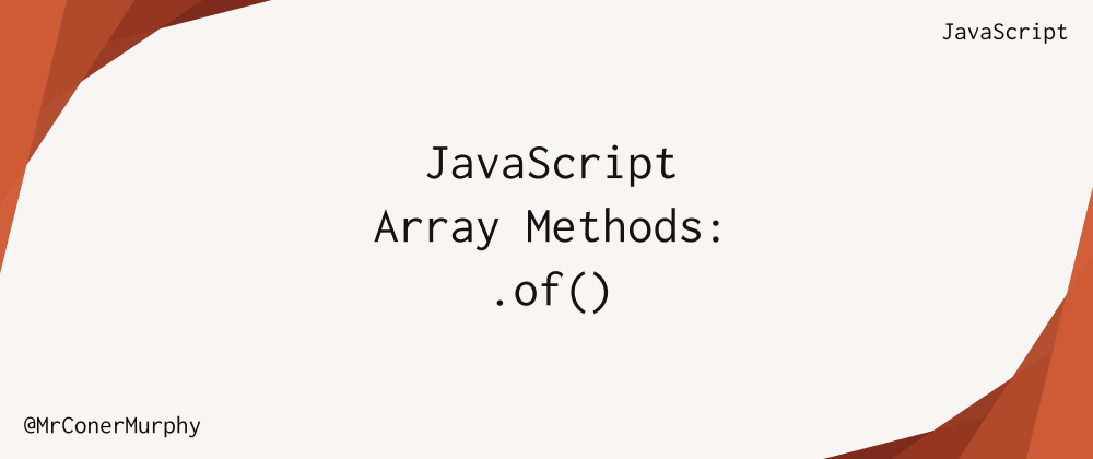 Cover image for JavaScript Array Methods: Array.of()