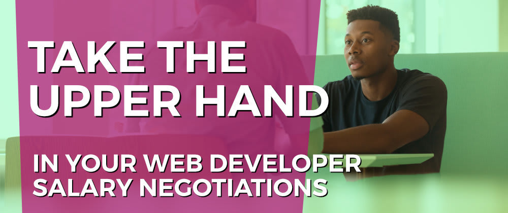 Cover image for Take the Upper Hand in Your Salary Negotiation