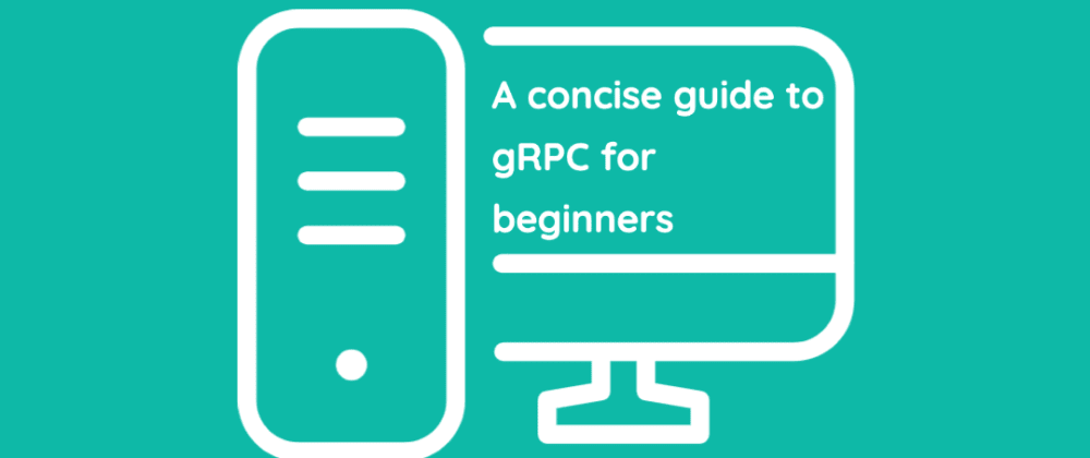 Cover image for A concise guide to gRPC for beginners