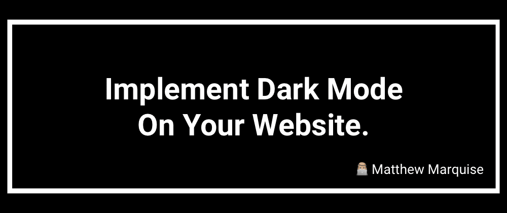 Cover image for Implement Dark Mode On Your Website.