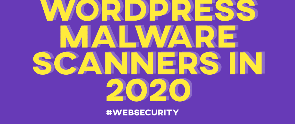 Cover image for 8 Best WordPress Malware Scanners in 2020[Updated]