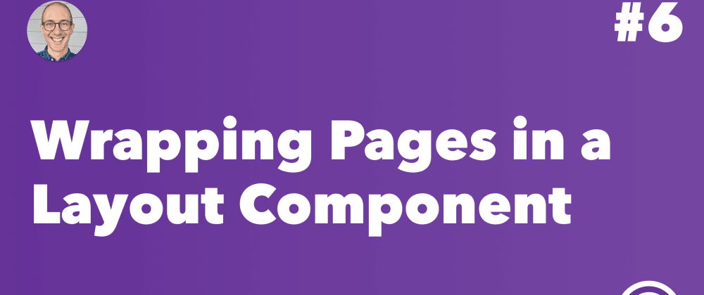 Cover image for Wrapping Gatsby Pages in a Layout Component