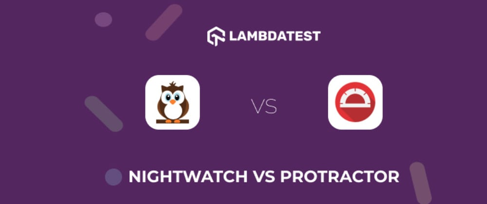 Cover image for Nightwatch Vs Protractor: Which Testing Framework Is Right For You?