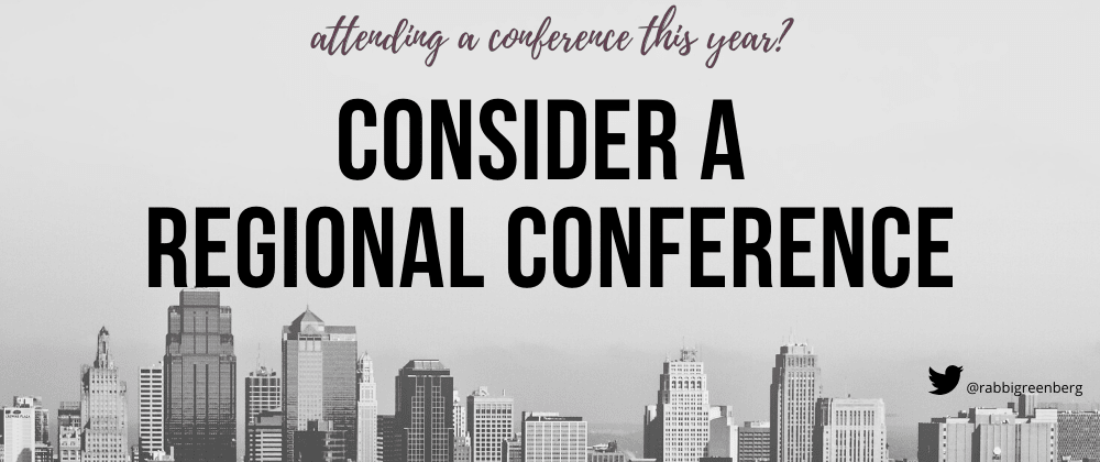Cover image for Attending A Conference Soon? Consider A Regional Conference!