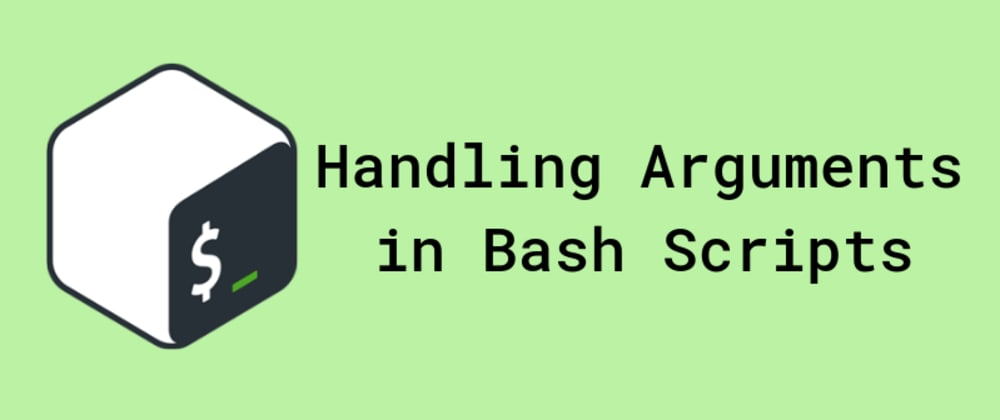 Cover image for Handling Arguments in Bash Scripts
