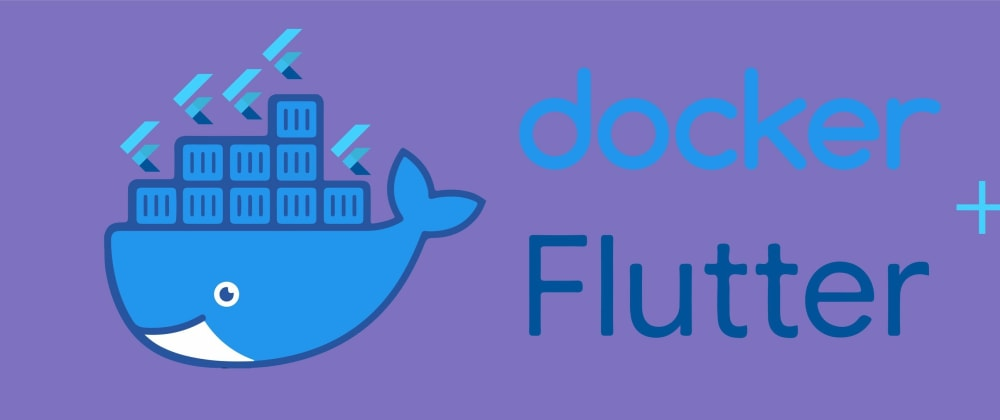 Cover image for Dockerize your Flutter App