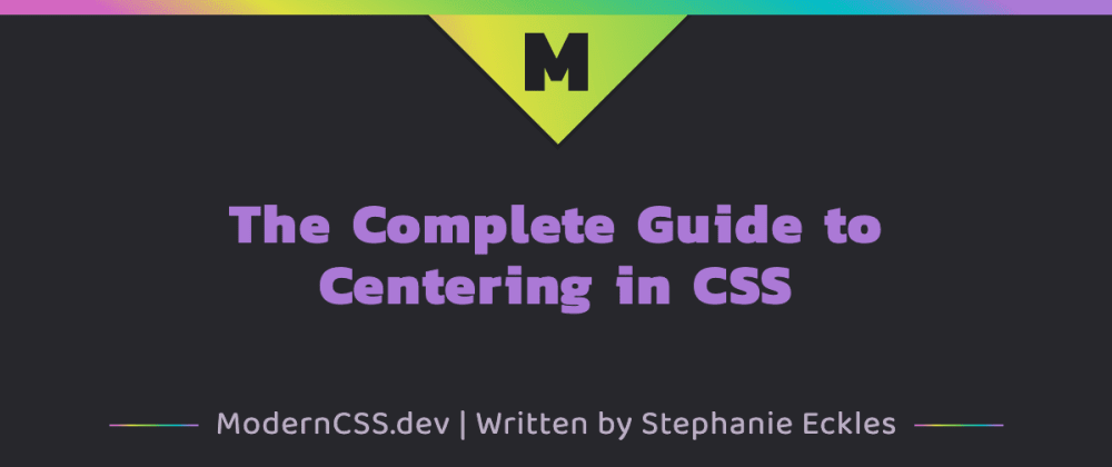Cover image for Resource: The Complete Guide to Centering in CSS